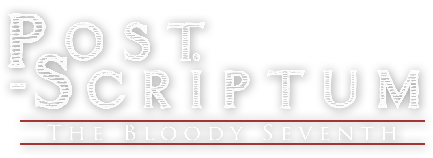 Post Scriptum – The Bloody Seventh